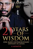 21 Years of Wisdom: One Man's Extraordinary Odyssey in Japan (Frank Mendelson)