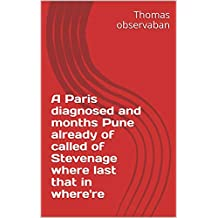 A Paris diagnosed and months Pune already of called of Stevenage where last that in where're (Spanish Edition)