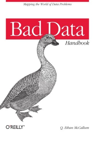 Download Bad Data Handbook: Cleaning Up The Data So You Can Get Back To Work 1449321887
