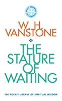 The Stature of Waiting: The Pocket Library of Spiritual Wisdom
