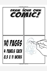Draw Your Own Comic: 140 Pages 8.5 x 11 inches 4 Panels Paperback