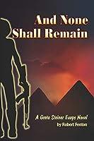 And None Shall Remain (A Greta Steiner EUOPS Novel)