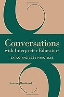 Conversations with Interpreter Educators: Exploring Best Practices (Interpreter Education)