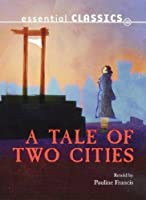A Tale of Two Cities (Essential Classics)