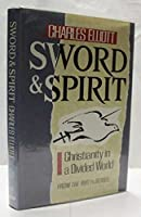 Sword and Spirit: Christianity in a Divided World