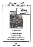 Warenhaussteuer in Deutschland: Mittelstandsbewegung, Kapitalismus Und Rechtsstaat Im Spaeten Kaiserreich (Europaeische Hochschulschriften / European University Studie)