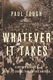 Download Whatever It Takes: Geoffrey Canada's Quest to Change Harlem and America B006P4URQ2