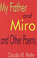 My Father & Miro and Other Poems (Estreno Collection of Contemporary Spanish Plays)