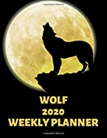 Wolf Weekly Planner 2020: Moon Howling Wolf Gift Idea For Men & Women - Mystical Weekly Planner For Wolves Lover With To Do List & Notes Sections