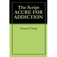 The Script ACURE FOR ADDICTION (English Edition)