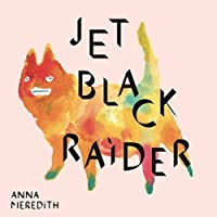 Black Prince Fury/Jet Black Raider by Anna Meredith (2013-05-03)