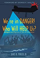 We're in Danger! Who Will Help Us?: Refugees and Migrants: a Test of Civilization