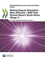 Oecd/G20 Base Erosion and Profit Shifting Project Making Dispute Resolution More Effective: Map Peer Review Report, South Africa Stage 1 Inclusive Framework on Beps: Action 14