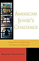 American Jewry's Challenge: Conversations Confronting the Twenty-first Century [並行輸入品]