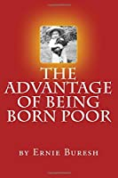 The Advantage of Being Born Poor