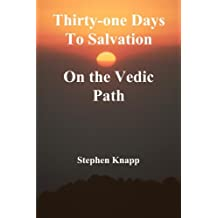 Thirty-one Days to Salvation on the Vedic Path
