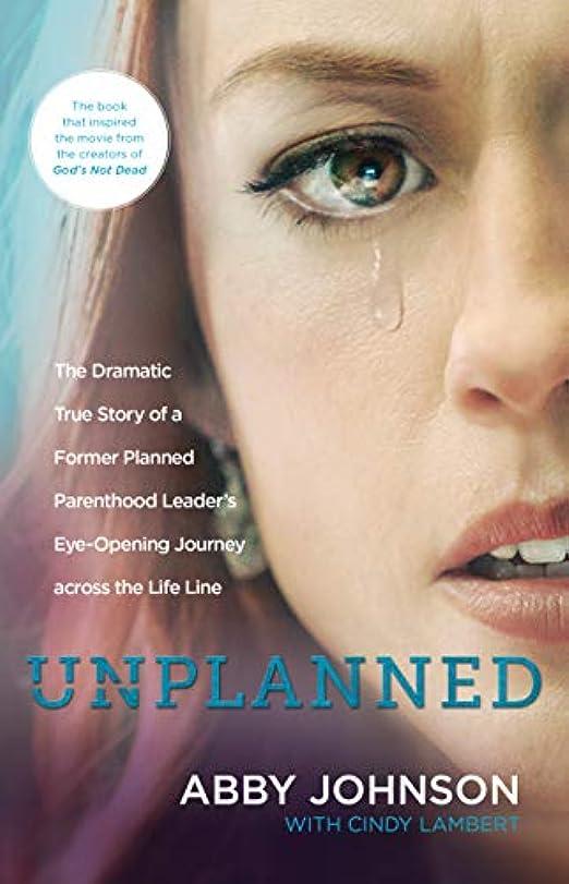 野生阻害する中世のUnplanned: The Dramatic True Story of a Former Planned Parenthood Leader's Eye-Opening Journey across the Life Line (English Edition)