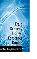 Craig Kennedy Stories: Constance Dunlap