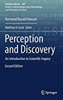 Perception and Discovery: An Introduction to Scientific Inquiry (Synthese Library)