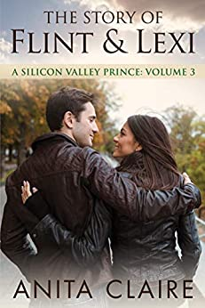 The Story of Flint and Lexi (A Silicon Valley Prince Book 3) by [Claire, Anita]