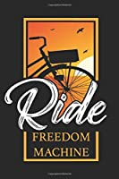 Ride Freedom Machine: Bicycle Notebook Blank Dot Grid Bike Journal dotted with dots 6x9 120 Pages Checklist Record Book Mountainbike Lovers Take Notes bike riding Planner Paper Women Christmas Gift for Bicycle And Mountain Bike Lover