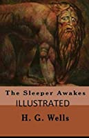 The Sleeper Awakes Illustrated