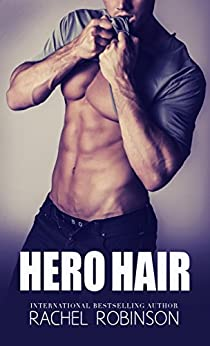 Hero Hair (The Real SEAL Series  Book 2) by [Robinson, Rachel]