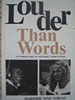 Louder Than Words: An Introduction to Nonverbal Communication
