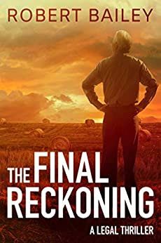 [Bailey, Robert]のThe Final Reckoning (McMurtrie and Drake Legal Thrillers Book 4) (English Edition)