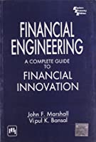 Financial Engineering: A Complete Guide to Financial Innovation (Business)