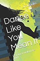 Dance Like You Mean It: Learning to walk in the Spirit