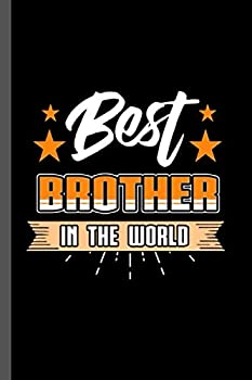 Best Brother in the World: Family Love Bloodline Household Clan Relationship Birth Best Brother In The World Gift (6