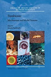 Symbiosis: Mechanisms and Model Systems (Cellular Origin, Life in Extreme Habitats and Astrobiology)