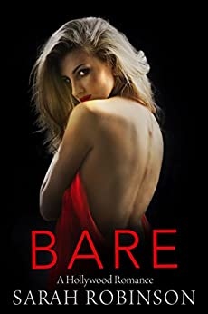 BARE: A Hollywood Romance (Exposed Book 2) by [Robinson, Sarah]