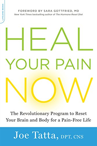 Heal Your Pain Now: The Revolutionary Program to Reset Your Brain and Body for a Pain-Free Life (English Edition)の詳細を見る