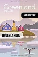 Groenlandia Diario de Viaje: Libro de Registro de Viajes - Cuaderno de Recuerdos de Actividades en Vacaciones para Escribir, Dibujar - Cuadrícula de Puntos, Dotted Notebook Journal A5