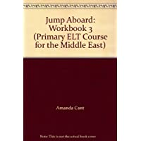 Jump Aboard: Workbook 3 (Primary ELT Course for the Middle East)