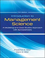 Introduction to Management Science: A Modeling and Cases Studies Approach With Spreadsheets