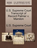 U.S. Supreme Court Transcript of Record Palmer V. Marston