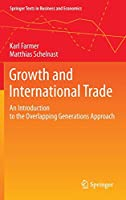 Growth and International Trade: An Introduction to the Overlapping Generations Approach (Springer Texts in Business and Economics)