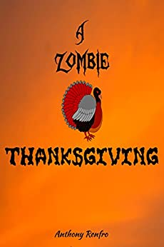 A Zombie Thanksgiving: The Mike Beem Chronicles by [Renfro, Anthony]