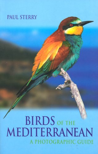 Download Birds of the Mediterranean: A Photographic Guide (Photographic Guides (Yale University Press)) 0300103603