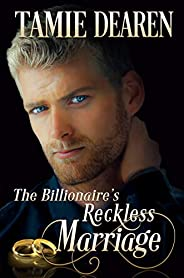 The Billionaire's Reckless Marriage (The Limitless Clean Billionaire Romance Series Boo