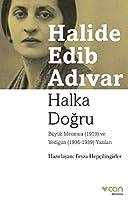 Halka Dogru: Bueyuek Mecmua 1919 ve Yediguen 1936 -1939 Yazilari