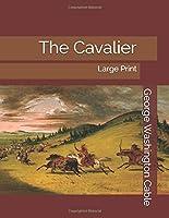 The Cavalier: Large Print