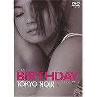 BIRTHDAY TOKYO NOIR