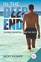 In the Deep End - Book Two: Cleverly Deceptive Like The Truth