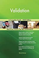 Validation A Complete Guide - 2020 Edition
