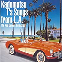 Kadomatsu T's Song from L.A ~The Pops Covers Collection~
