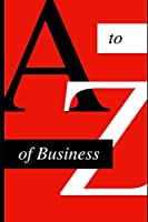 A to Z of Business: Business notebook